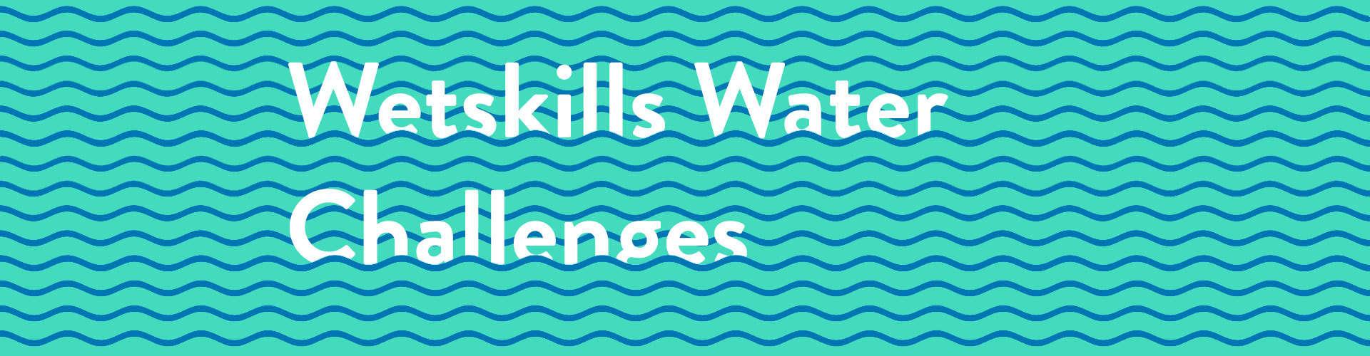 Wetskills_Challenges